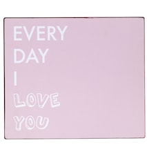Sign, Every day I love you